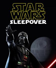 Star Wars Sleepover