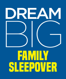 Dream Big Family Sleepover McWane